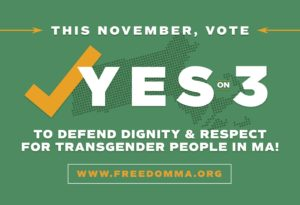 This November, Vote Yes on 3 to defend dignity and respect for transgender people in MA